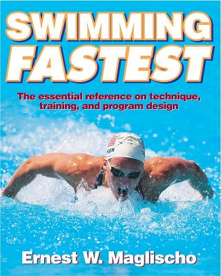 Swimming Fastest By Maglischo, Ernest W.