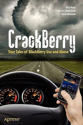 Crackberry By Michaluk, Kevin/ Trautschold, Martin/ Mazo, Gary